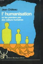 L'humanisation ou les premiers pas des valeurs humaines - Couverture - Format classique