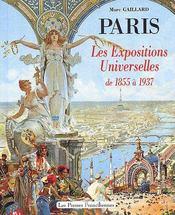 Paris, les expositions universelles de 1855 a 1937 - Couverture - Format classique