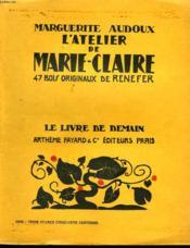 L'Atelier De Marie-Claire. 47 Bois Originaux De Renefer. Le Livre De Demain N° 60. - Couverture - Format classique