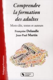 Comprendre la formation d'adultes – Martin, Jean-Paul; Delasalle, Francoise
