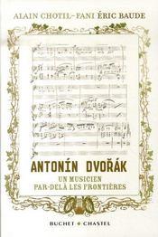 Antonín dvorák ; un musicien par-delà les frontières - Intérieur - Format classique