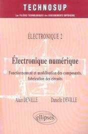Electronique 2 Electronique Numerique Fonctionnement Et Modelisation Des Composants Fabrication - Intérieur - Format classique