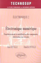 Electronique 2 Electronique Numerique Fonctionnement Et Modelisation Des Composants Fabrication - Couverture - Format classique