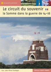 Le Circuit Du Souvenir - La Somme Dans La Guerre De 14-18 - Couverture - Format classique