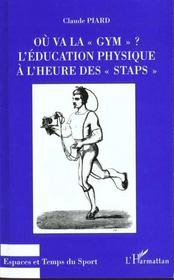 Ou Va La Gym ; L'Education Physique A L'Heure Des Staps - Intérieur - Format classique