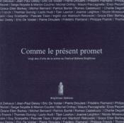 Comme le présent promet ; 20 ans d'arts de la scène au Festival Bellone Brigittines - Couverture - Format classique