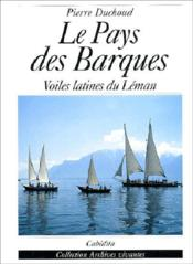 Le Pays Des Barques - Voiles Latines Du Leman - Couverture - Format classique