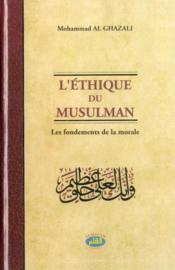 L'éthique du musulman, les fondements de la morale - Couverture - Format classique