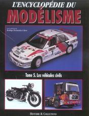 L'encyclopédie du modélisme t.5 ; les véhicules civils - Intérieur - Format classique