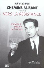 Chemins Faisant, Tome 1 : Vers La Resistance - Intérieur - Format classique