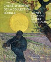 Manet, Cézanne, Monet, Van Gogh ; chefs-d'oeuvre de la collection Bührle - Couverture - Format classique