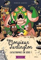 Vente  Monsieur Turlington ; catastrophes en série !  - Romain Gadiou - Mathieu Demore
