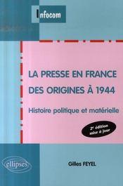 La presse en france des origines à 1944 ; histoire politique et materielle (2e édition) - Intérieur - Format classique