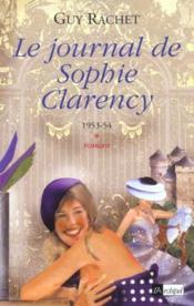 Le Journal De Sophie Clarency - Tome 1 - 1953-54 - Couverture - Format classique