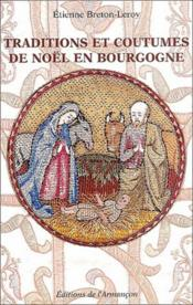 Traditions et coutumes de Noël en Bourgogne - Couverture - Format classique