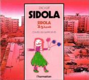Sidola : Contes Ecrits Et Illustres Par Les Enfants . - Couverture - Format classique
