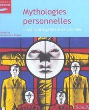 Mythologies Personnelles ; L'Art Contemporain Et L'Intime - Intérieur - Format classique