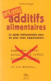 Additifs alimentaires ; le guide indispensable pour ne plus vous empoisonner (édition 2010) - Intérieur - Format classique
