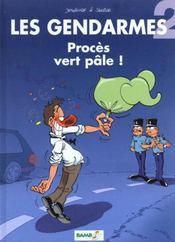 Les gendarmes t.2; procès vert pale ! - Intérieur - Format classique