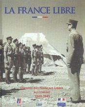 La France Libre L'Epopee Des Francais Libres Au Combat 1940-1945 - Intérieur - Format classique