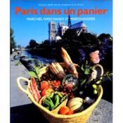 PARIS DANS UN PANIER. Marchés, Marchands et Marchandises - Couverture - Format classique