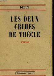 Les Deux Crimes De Thecle. - Couverture - Format classique