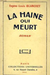 La Haine Qui Meurt - Couverture - Format classique