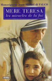 Mere Theresa Ou Les Miracles De La Foi - Couverture - Format classique