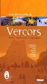 À la découverte du parc naturel régional du Vercors - Couverture - Format classique