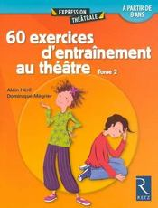 60 exercices d'entrainement au théâtre t.2 - Intérieur - Format classique
