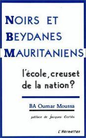 Noirs et beydanes mauritaniens ; l'école, creuset de la nation ? - Intérieur - Format classique
