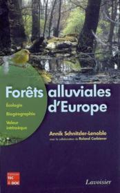 Forêts alluviales d'europe ; écologie, biogéographie, valeur intrinsèque - Couverture - Format classique