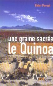 Une Graine Sacree, Le Quinoa - Couverture - Format classique