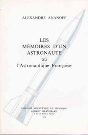 Les mémoires d'un astronaute ou l'astronautique française - Intérieur - Format classique
