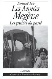 Les Annees Megeve - Les Graines Du Passe - Couverture - Format classique