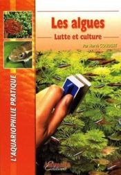 Les algues, lutte et culture - Couverture - Format classique
