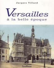 Versailles à la belle époque - Couverture - Format classique