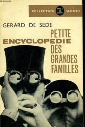 Petite Encyclopedie Des Grandes Familles - Couverture - Format classique