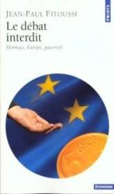 Le débat interdit ; monnaie europe pauvreté - Couverture - Format classique