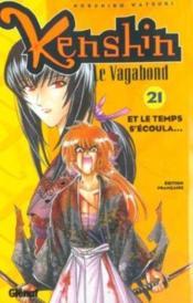 Kenshin le vagabond t.21 ; et le temps s'écoula - Couverture - Format classique