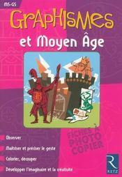 Graphismes et Moyen-âge ; MS/GS ; fiches à photocopier - Intérieur - Format classique