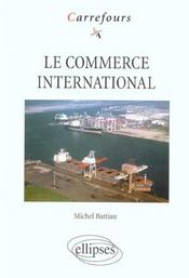 Vente livre :  Le commerce international  - Battiau
