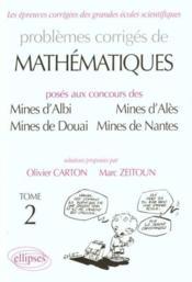 Problemes Corriges De Mathematiques Concours Mines Albi Ales Douai Nantes Tome 2 1989-1997 - Couverture - Format classique
