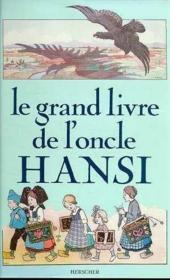Le Grand Livre De L'Oncle Hansi - Couverture - Format classique