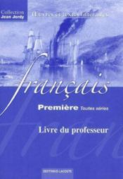 Français ; première toutes séries ; oeuvres et textes littéraires ; livre du professeur - Couverture - Format classique