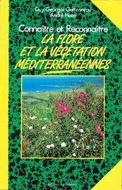 Connaître et reconnaître la flore et la végétation méditerranéennes - Intérieur - Format classique