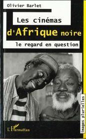 Cinemas D'Afrique Noire Le Regard En Question - Intérieur - Format classique