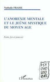 L'Anorexie Mentale Et Le Jeune Mystique Du Moyen Age ; Faim Foi Et Pouvoir - Intérieur - Format classique
