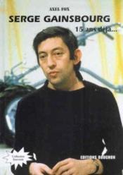 Serge gainsbourg, 15 ans déjà - Couverture - Format classique