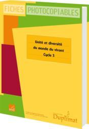 Duplimat ; Cycle 3 ; Unité Et Diversité Du Monde Du Vivant - Couverture - Format classique